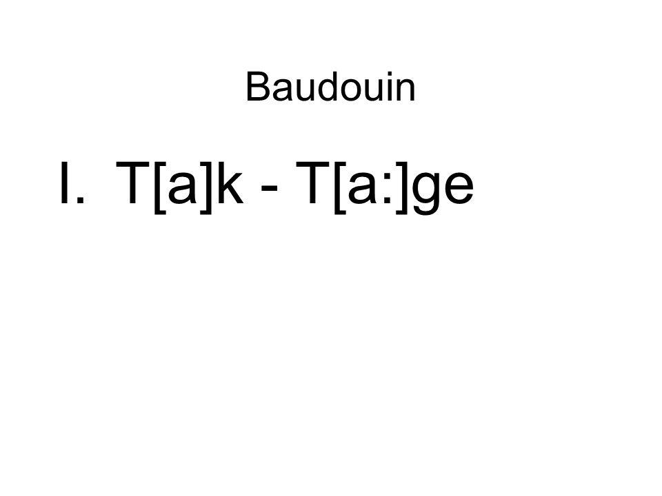 Baudouin T[a]k - T[a:]ge